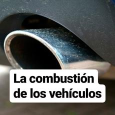 la combustión de los vehículos